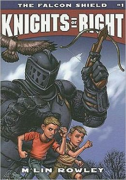 Knights of Right: Book One: the Falcon Shield