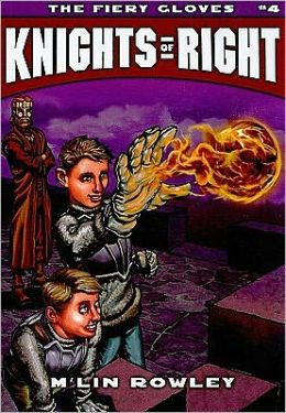 Knights of Right - the Fiery Gloves: Book 4