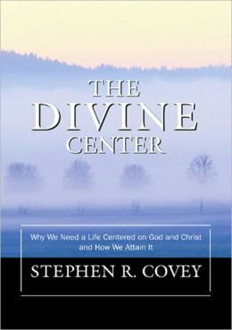 The Divine Center: Why We Need a Life Centered on Christ and How We Attain It
