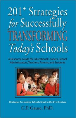 201+ Strategies For Successfully Transforming Today's Schools