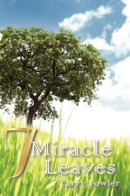 7 Miracle Leaves
