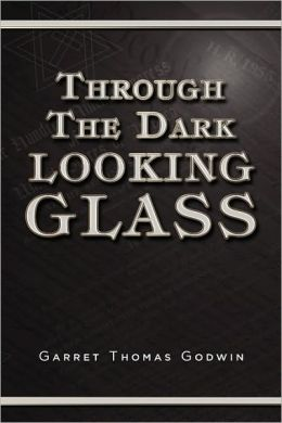 Through The Dark Looking Glass
