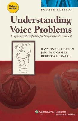 Understanding Voice Problems: A Physiological Perspective for Diagnosis and Treatment