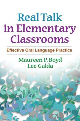 Real Talk in Elementary Classrooms: Effective Oral Language Practice