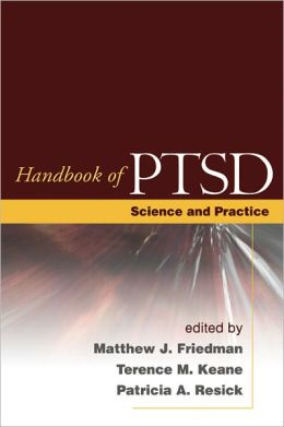 Handbook of PTSD, First Edition: Science and Practice