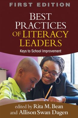 Best Practices of Literacy Leaders: Keys to School Improvement