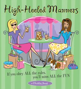 High-Heeled Manners: If You Obey All the Rules, You'll Miss All the Fun