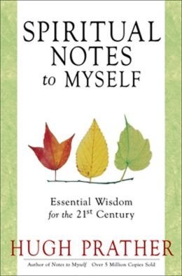 Spiritual Notes to Myself: Essential Wisdom for the 21st Century