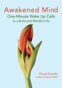 Awakened Mind One Minute Wake Up Calls to a Bold and Mindful Life