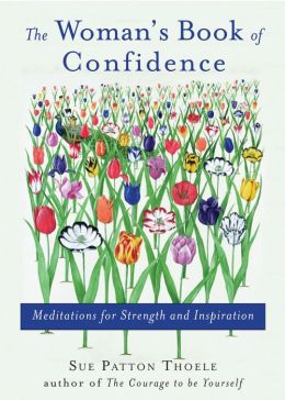 The Woman's Book of Confidence: Meditations for Strength and Inspiration