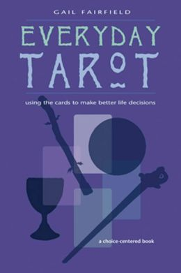 Everyday Tarot: A Choice Centered Book