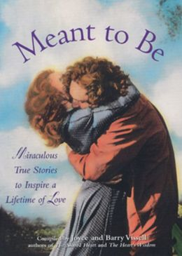 Meant to Be: Miraculous True Stories to Inspire a Lifetime of Love