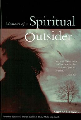 Memoris of a Spiritual Outsider