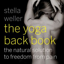 The Yoga Back Book: The Natural Solution to Freedom from Pain
