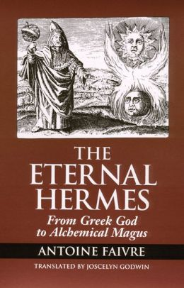 Eternal Hermes: From Greek God to Alchemical Magus