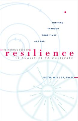 The Woman's Book of Resilience: 12 Qualities to Cultivate