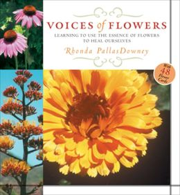 Voices of Flowers: Use the Natural Wisdom of Plants and Flowers for Health and Renewal