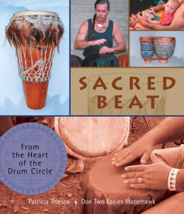 Sacred Beat: From the Heart of the Drum Circle