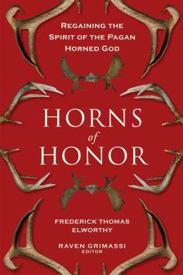 Horns of Honor: Regaining the Spirit of the Pagan Horned God