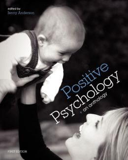 Positive Psychology: (First Edition)