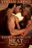 Book Cover Image. Title: Rocky Mountain Heat (Six Pack Ranch Series #1), Author: Vivian Arend