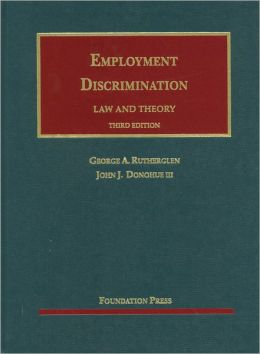 Rutherglen and Donohue's Employment Discrimination, Law and Theory, 3d