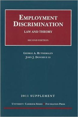 Employment Discrimination, Law and Theory, 2011 Supplement