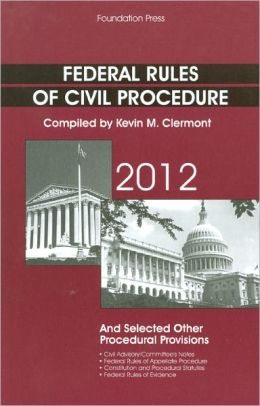 Federal Rules of Civil Procedure and Selected Other Procedural Provisions 2012