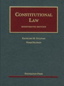 Sullivan and Feldman's Constitutional Law, 18th