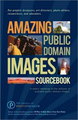 Amazing Public Domain Images Sourcebook