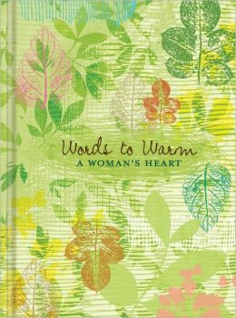 Words to Warm a Woman's Heart Journal 6X8