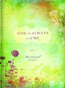 God Is Always with You: Devotional Journal
