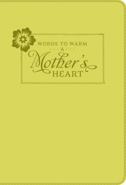 Words to Warm a Mother's Heart
