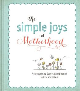 The Simple Joys of Motherhood