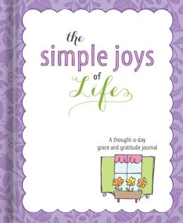 Simple Joys of Life Thought-A-Day and Gratitude Journal