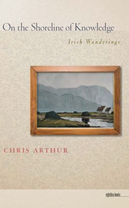 On the Shoreline of Knowledge: Irish Wanderings