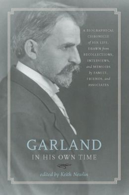 Garland in His Own Time: A Biographical Chronicle of His Life, Drawn from Recollections, Interviews, and Memoirs by Family, Friends, and Associates