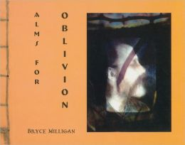 Alms for Oblivion: A Poem in Seven Parts