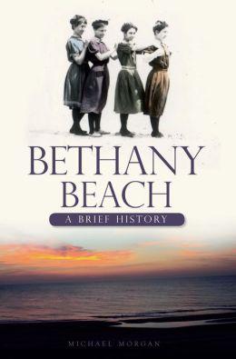 Bethany Beach: A Brief History