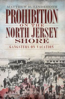 Prohibition on the North Jersey Shore: Gangsters on Vacation