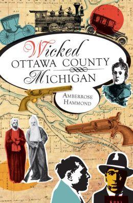 Wicked Ottawa County, Michigan