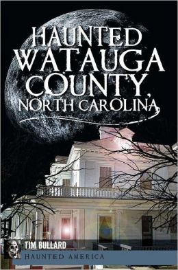 Haunted Watauga County, North Carolina