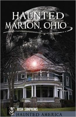 Haunted Marion Ohio