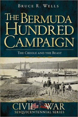 The Bermuda Hundred Campaign: The Creole and the Beast