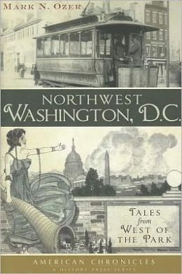 Northwest Washington DC: Tales from West of the Park