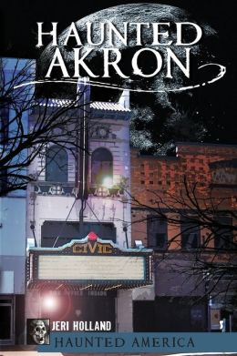 Haunted Akron, Ohio