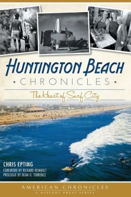 Huntington Beach Chronicles: The Heart of Surf City