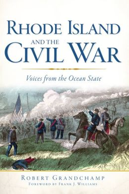 Rhode Island and the Civil War: Voices From the Ocean State
