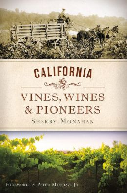 California Vines, Wines and Pioneers