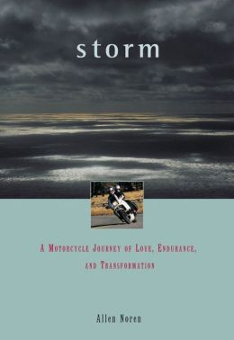 Storm: A Motorcycle Journey of Love, Endurance, and Transformation